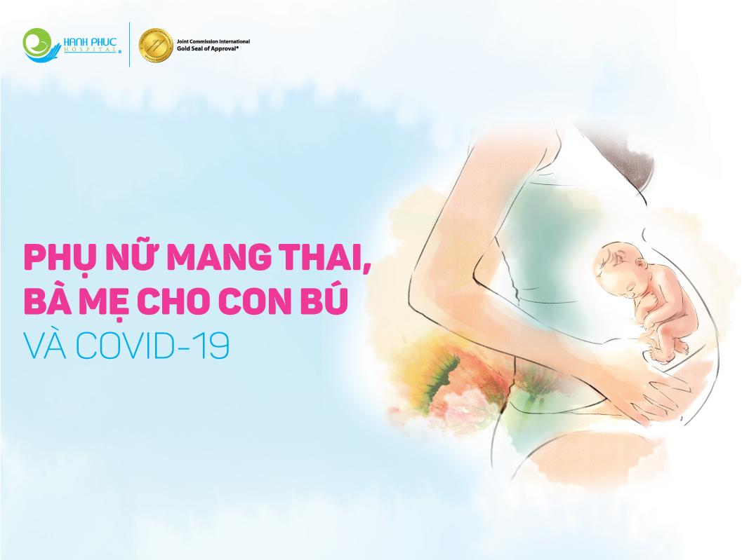 [HỎI – ĐÁP] Phụ nữ mang thai và cho con bú trong mùa dịch Covid-19
