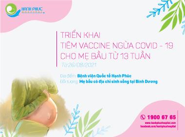 Đăng ký Tiêm ngừa Covid-19 cho phụ nữ mang thai từ 13 tuần