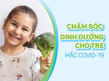 Chăm sóc dinh dưỡng cho trẻ mắc Covid-19